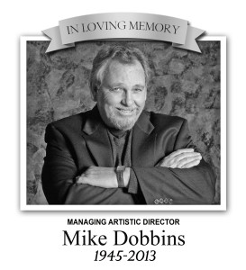 Mike Dobbins, Managing Artistic Director 1995-2013